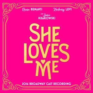 """She Loves Me,"" 2016 Broadway Revival Cast Recording"